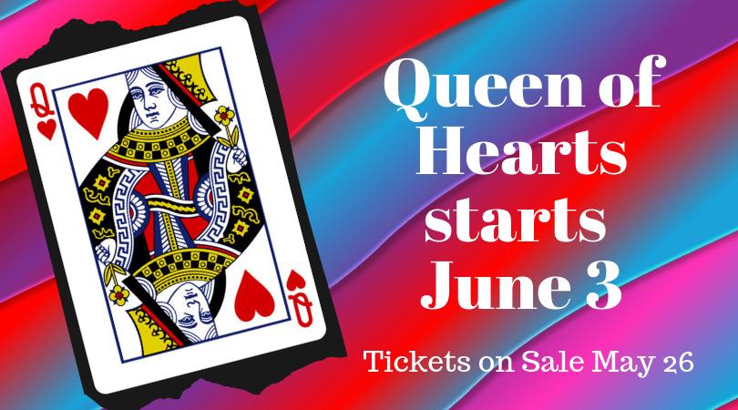Queen of Hearts starts June 3